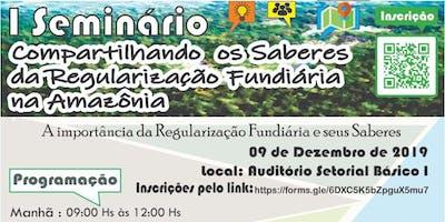 I Seminário Compartilhando os saberes da Regularização Fundiária