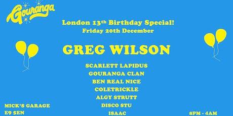GREG WILSON - Gouranga 13th  Birthday - London tickets