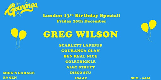 Greg Wilson - Gouranga 13th Birthday
