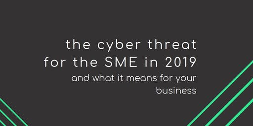 The cyber threat for the SME in 2019