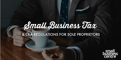 Small Business Tax and CRA Regulations for Sole Proprietors  tickets