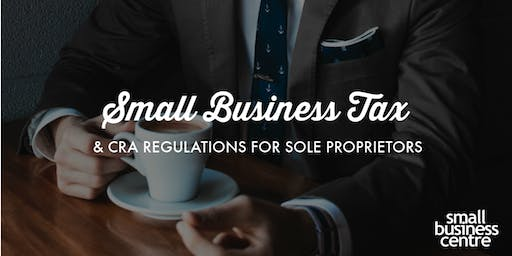 Small Business Tax and CRA Regulations for Sole Proprietors