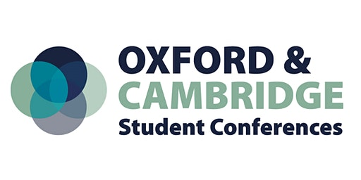 Oxford & Cambridge Student Conferences 2020 - Newcastle, Tuesday 17th March