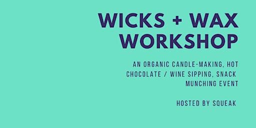 WICKS + WAX @ SQUEAK