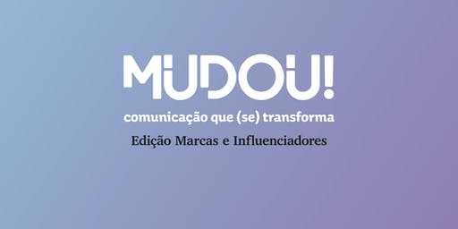 MUDOU! #5 - Marcas e Influenciadores
