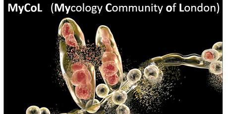 Launch of MyCoL (Mycology Community  of London) Network tickets
