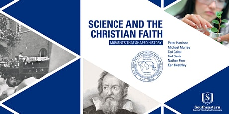 Science and the Christian Faith: Moments that Shaped History tickets