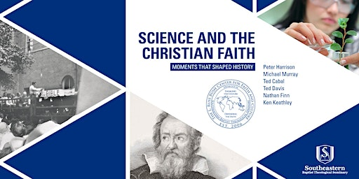 Science and the Christian Faith: Moments that Shaped History