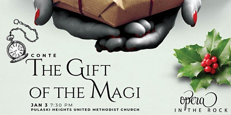 The Gift of the Magi presented by Opera In The Rock tickets