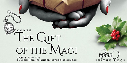 The Gift of the Magi presented by Opera In The Rock