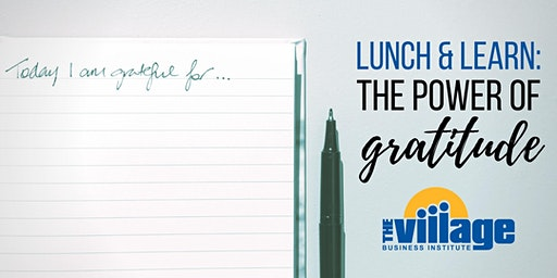 Lunch and Learn: The Power of Gratitude