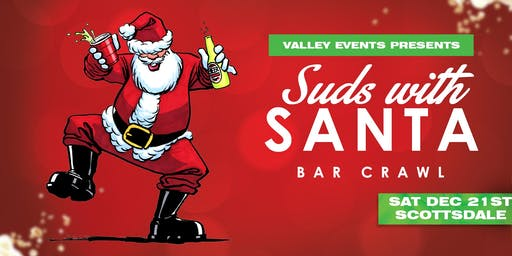 Suds with Santa Bar Crawl - Scottsdale, AZ - December 21st