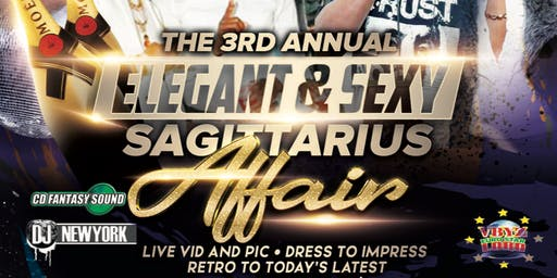 The 3rd Annual Elegant And Sexy Sagittarius Affair.           21+