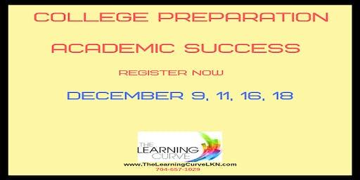 College Preparation  Academic Success – December  9, 11, 16 & 18, 2019