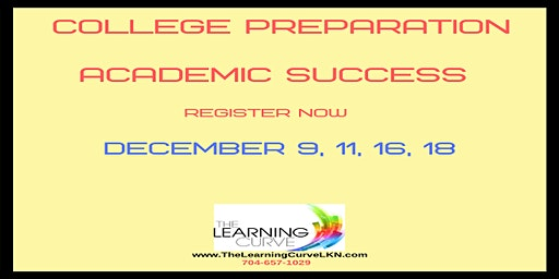 College Preparation  Academic Success – December  9, 11, 16 & 18, 2019