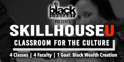 Black upStart Presents: Skillhouse U