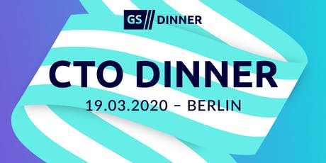 Gründerszene CTO Dinner - 19.03.2020 tickets