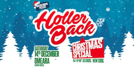 Holler Back Christmas Special | Hiphop & Rnb at Omeara London! tickets
