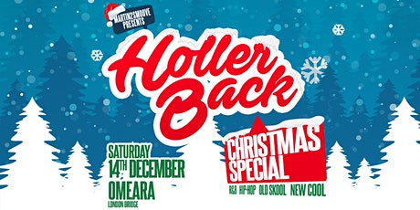 Holler Back Christmas Special   Hiphop & Rnb at Omeara London! tickets