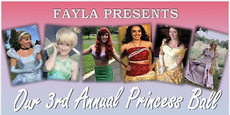 FAYLA'S 3rd ANNUAL PRINCESS BALL tickets