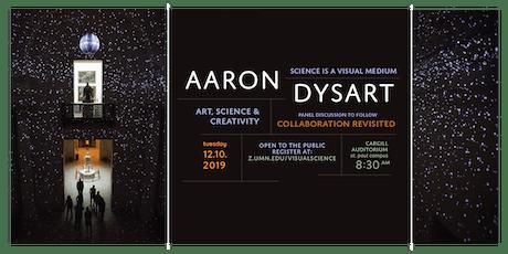 Art, Science & Creativity — Aaron Dysart — Science is a Visual Medium tickets