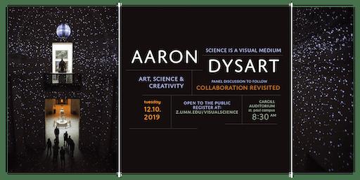 Art, Science & Creativity — Aaron Dysart — Science is a Visual Medium