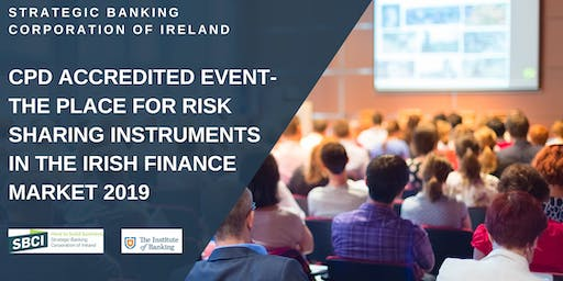 CPD Accredited Event - A Place for Risk Sharing Instruments (Athlone)