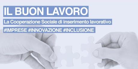 IL BUON LAVORO - Cooperazione Sociale tra #IMPRESE #INNOVAZIONE #INCLUSIONE biglietti
