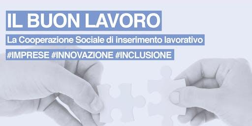 IL BUON LAVORO - Cooperazione Sociale tra #IMPRESE #INNOVAZIONE #INCLUSIONE