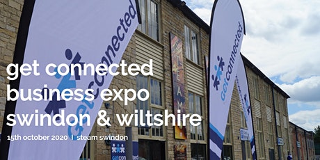 GET CONNECTED BUSINESS EXPO - SWINDON & WILTSHIRE -15TH OCTOBER 2020 -STEAM tickets