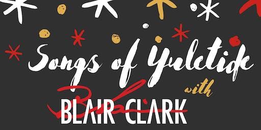 Songs of Yuletide with Blair Clark
