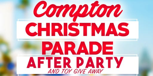 Compton Christmas Parade After Party and Toy Giveaway