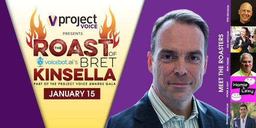 The Project Voice Awards Gala inc. The Roast of Voicebot.AI's Bret Kinsella