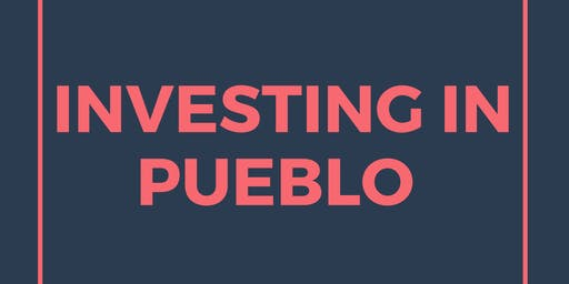 Investing in Pueblo - Opportunity Zone Fund and Angel Investing 101