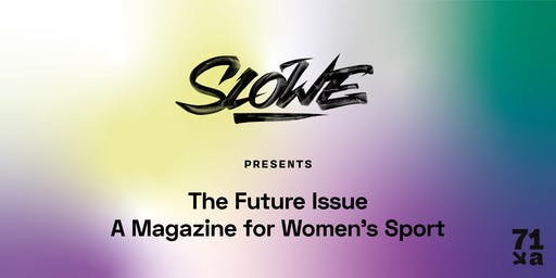 SLOWE Presents The Future Issue: A Magazine for Women's Sport
