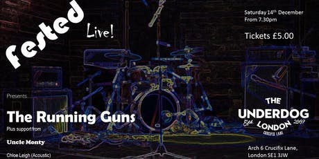 Fested-Live Presents.... The Running Guns plus support tickets