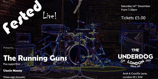 Fested-Live Presents.... The Running Guns plus support