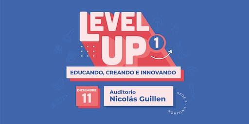 Level Up 1: Educando, creando e innovando