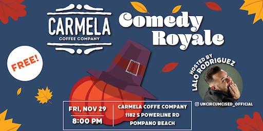 Comedy Royale! | Carmela Coffee | Pompano Beach (FREE)