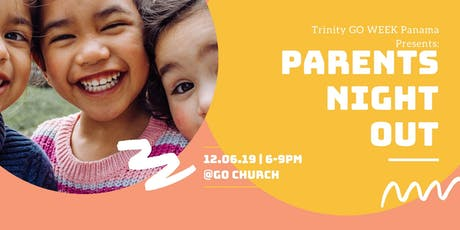 GO WEEK PANAMA - Parents Night Out tickets
