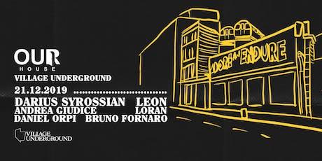 Our House - Darius Syrossian, Leon, Andrea Giudice + more tickets