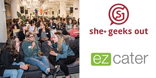 SOLD OUT: She+ Geeks Out Power Up Panel: Practical Ways to Combat Imposter Syndrome at Work sponsored by ezCater