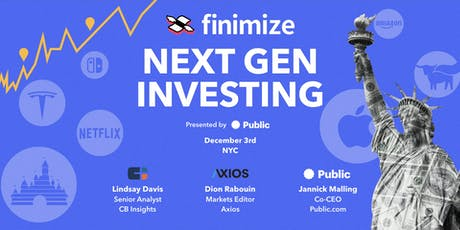 Next Gen Investing #Finimized tickets