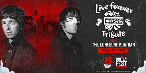 Live Forever (Oasis Tribute) at The Lonesome Boatman, Clane