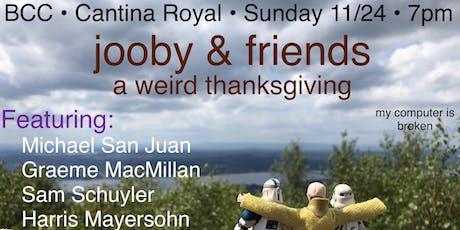 Jooby & Friends: A Weird Thanksgiving tickets