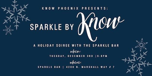 Sparkle by KNOW: Phoenix Holiday Soirée