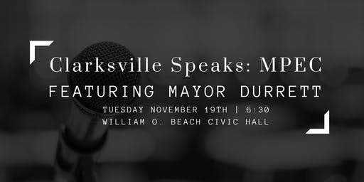 Clarksville Speaks: MPEC featuring Mayor Durrett