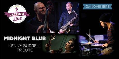 Midnight Blue - Kenny Burrell Tribute - Live at Jazzino biglietti