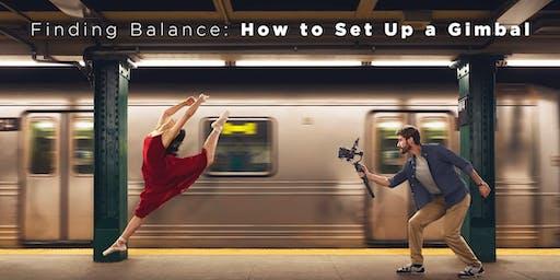 Finding Balance: How to Set Up a Gimbal