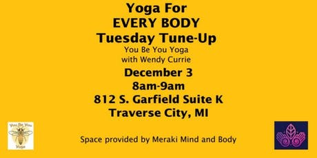 Yoga For EVERY BODY Tuesday Tune up 12/3 tickets
